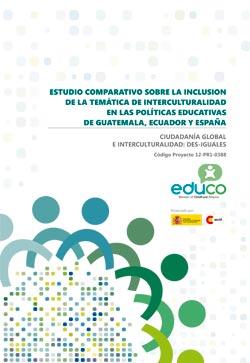 ESTUDIO COMPARATIVO SOBRE LA INCLUSION DE LA TEMÁTICA DE INTERCULTURALIDAD EN LAS POLÍTICAS EDUCATIVAS DE GUATEMALA, ECUADOR Y ESPAÑA