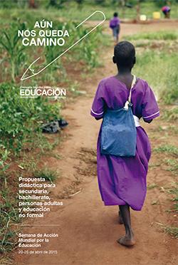 Campaña Mundial por la Educación: Propuesta Didáctica para Secundaria, Bachillerato, Personas Adultas y Educación No Formal (desde 12 años)
