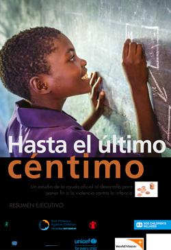 Hasta el último céntimo: Un estudio de la ayuda oficial al desarrollo para poner fin a la violencia contra la infancia - Resumen Ejecutivo