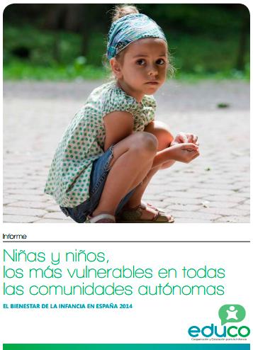 Niñas y niños: los más vulnerables en todas las Comunidades Autónomas. El bienestar de la infancia en España 2014