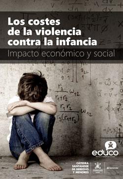 Los Costes de la violencia contra la infancia. Impacto económico y social